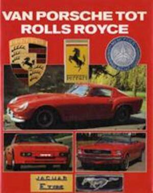 Van Porsche tot Rolls Royce - Roger Hicks