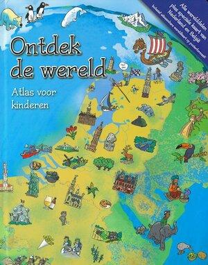 Ontdek de wereld - Atlas voor kinderen - Unknown