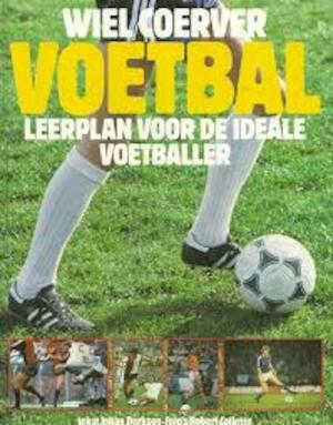 Leerplan voor de ideale voetballer - Wiel Coerver, Johan Derksen, Robert Collette