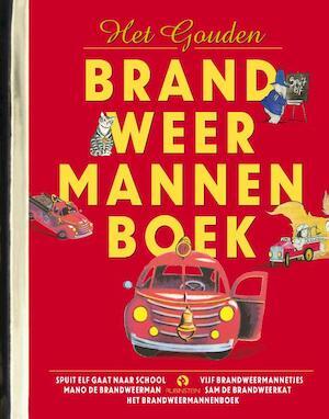 Het Gouden Brandweermannenboek - Margaret Wise Brown, Edith Tacher Hurd, Virgina Parsons, Toon Tellegen, Harmen van Straaten