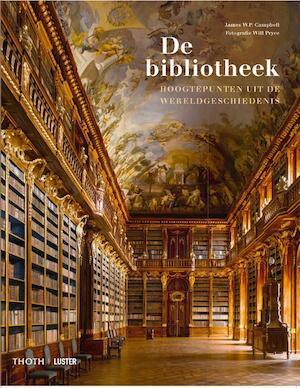 De bibiotheek - hoogtepunten uit de wereldgeschiedenis - James W.P. Campbell
