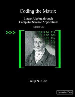 Coding the Matrix - Philip N. Klein