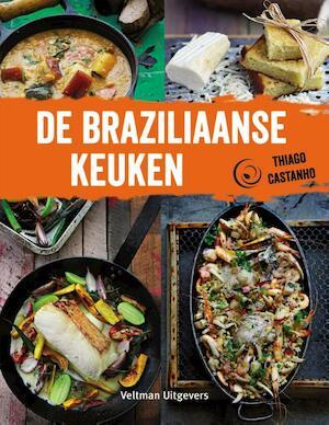 De Braziliaanse keuken - Thiago Castanho, Luciana Bianchi