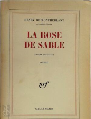 La Rose de sable - Henry de Montherlant