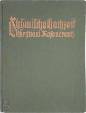 Chymische Hochzeit: Christiani Rosencreutz - Johann Valentin Andreä