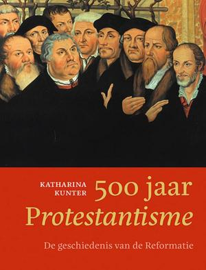 500 jaar Protestantisme - Katharina Kunter