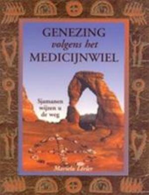 Genezing volgens het medicijnwiel - Marielu Lorler