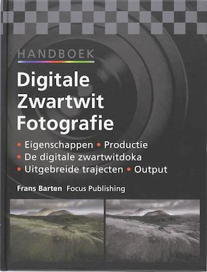 Handboek digitale zwartwit fotografie - F. Barten