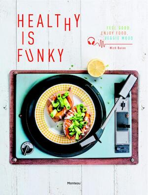 Healthy is Funky - Mich Baron