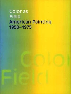 Color as Field - Karen Wilkin