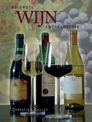 De grote wijn encyclopedie - Christian Callec