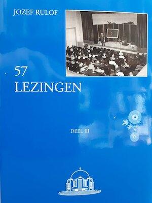 57 Lezingen Deel III / Lezing 39-57 - Jozef Rulof