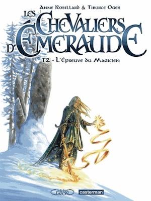 Les Chevaliers d'Emeraude Tome 2 - Anne Robillard, Tiburce Oger