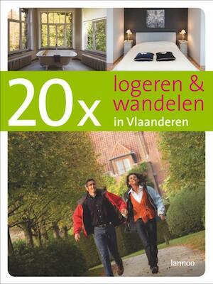 20 x logeren en wandelen in Vlaanderen - L. Vanneste, E. De Decker