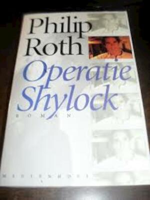Operatie Shylock - Philip Roth, Else Hoog