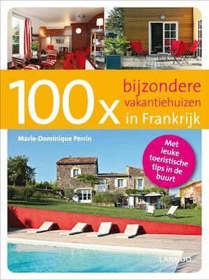 100x bijzondere vakantiehuizen in Frankrijk - M. Perrin