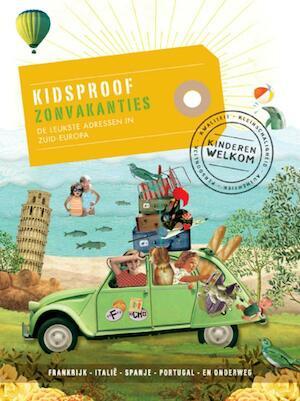 Kidsproof zonvakanties - Dieter Ruys, Annebeth Vis, Annemarie Hofstra, Josien van den Burg, Stephanie Bakker, Petra de Hamer