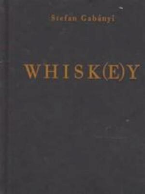 Whisk(e)y - Stefan Gabányi