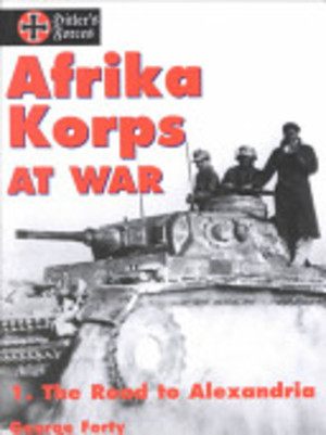Afrika Korps at War - George Forty