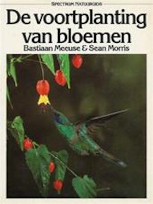 De voortplanting van bloemen - Bastiaan Meeuse, Sean Morris, Conny Sykora