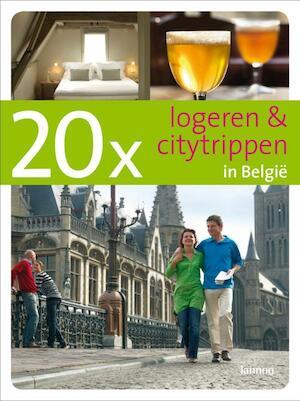 20 x logeren en citytrippen in Belgie - D. Moor, E. de Decker