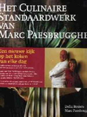 Het Culinaire Standaardwerk van Marc Paesbrugghe - Della Bosiers, Marc Paesbrugghe