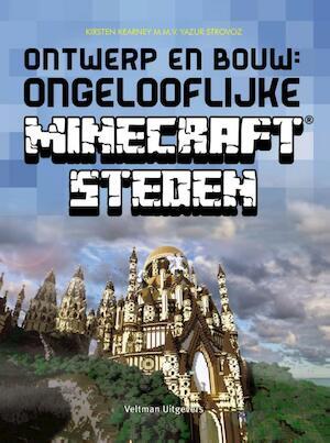 Ontwerp en bouw: ongelooflijke Minecraft steden - Kirsten Kearney, Yazur Strovoz