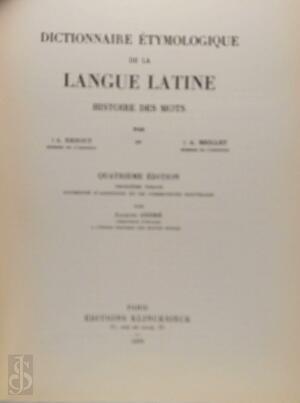 Dictionnaire étymologique de la langue latine - Alfred Ernout, Antoine Meillet