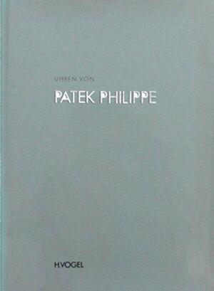 Uhren von Patek Philippe - H. Vogel