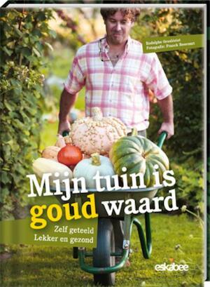 Mijn tuin is goud waard - Rodolphe Grosléziat