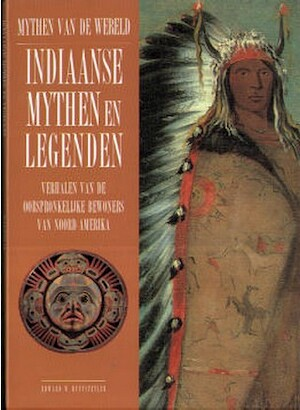 Indiaanse mythen en legenden - Edward W. Huffstetler, Jos Determeijer, Melanie Lasance