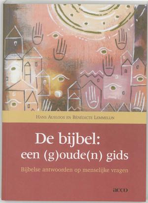 De bijbel: een (g)oude(n) gids - Hans Ausloos, Bénédicte Lemmelijn