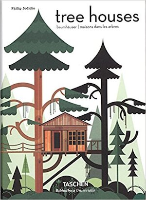 Tree Houses - Fairy Tale Castles in the Air - Phillip Jodidio