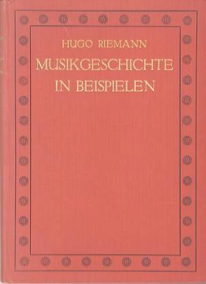 Musikgeschichte in Beispielen - Hugo Riemann
