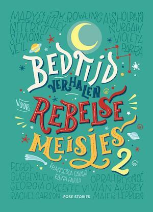 Bedtijdverhalen voor rebelse meisjes 2 - Elena Favilli, Francesca Cavallo