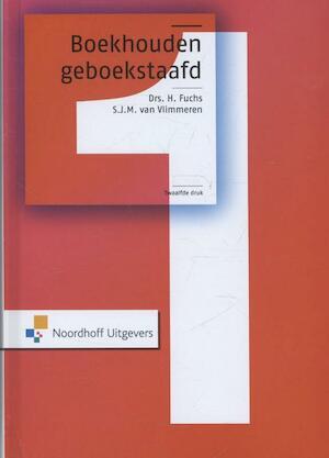 Boekhouden geboekstaafd - H. Fuchs, S.J.M. van Vlimmeren