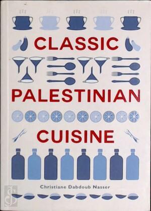Classic Palestinian Cuisine - Christine Dabdoub Nasser