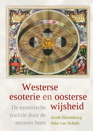 Westerse esoterie en oosterse wijsheid - Jacob Slavenburg, J. van Schaik, John van Schaik