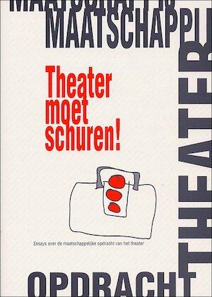 Theater moet schuren! -