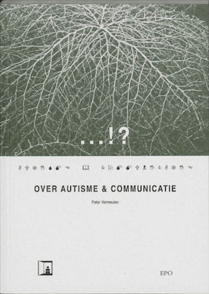 Over autisme & communicatie - Peter Vermeulen