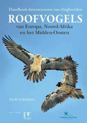 Roofvogels van Europa, Noord Afrika en het Midden-Oosten - Dick Forsman
