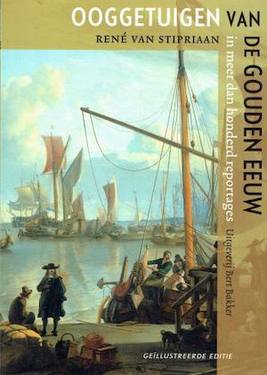 Ooggetuigen van de Gouden Eeuw - René van Stipriaan