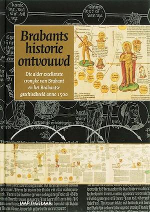Brabants historie ontvouwd - J. Tigelaar