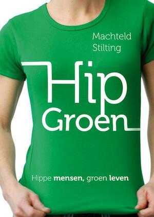 Hip Groen - Machteld Stilting