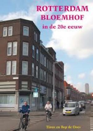 Rotterdam Bloemhof veranderingen in de 20e eeuw - Tinus de Does, Bep de Does