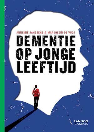 Dementie op jonge leeftijd - Annemie Janssens, Marjolein de Vugt