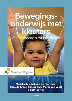 Bewegingsonderwijs met kleuters - Mariska Beenhakker, Ger Gorissen, Theo de Groot, Renske Pals, Marco van Soest, Rolf Touwen