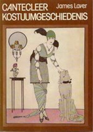 Cantecleer kostuumgeschiedenis - James Laver, Christina Probert, M.A. Stelling-scheidemans