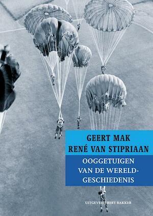 Ooggetuigen van de wereldgeschiedenis - Geert Mak, René van Stipriaan