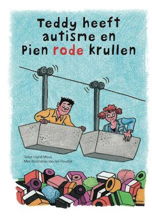 Teddy heeft autisme en Pien rode krullen - Ingrid Mous